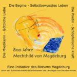 800 Jahre Mechthild von Magdeburg: Eine Einführung in Leben und Werk